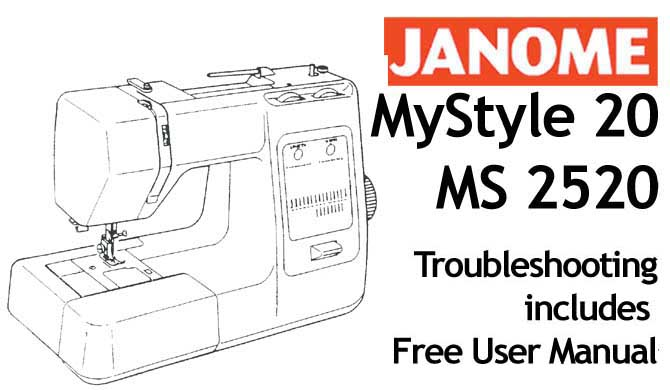 Troubleshooting Janome MyStyle 2520, MS20
